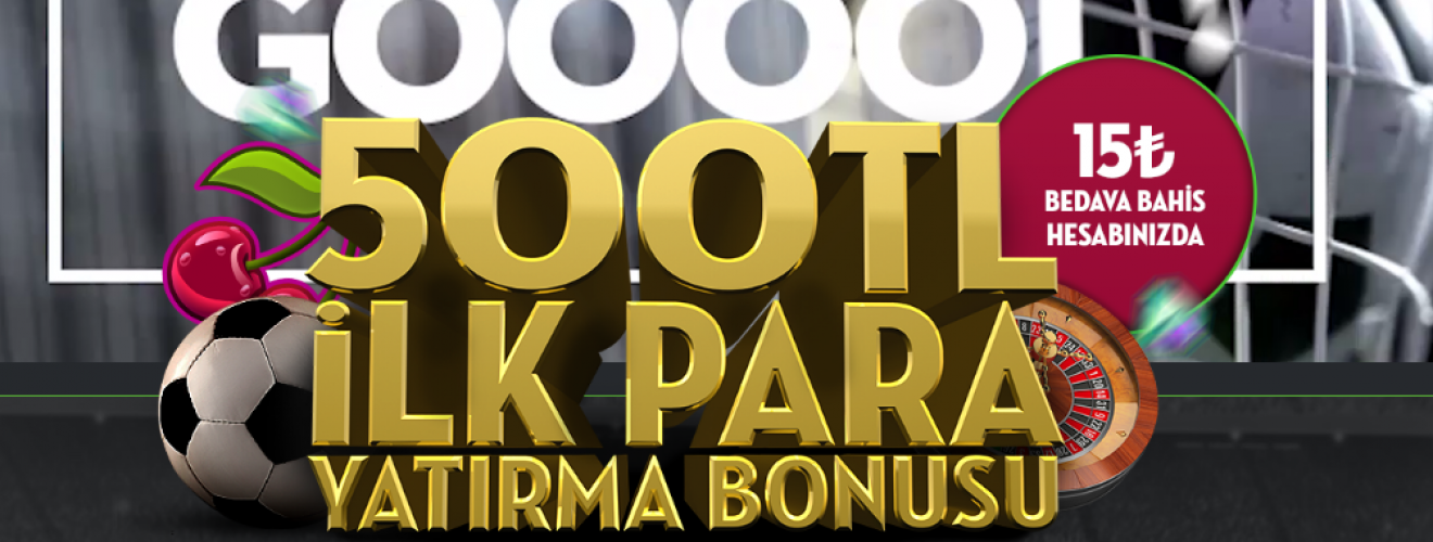 İlk Para Yatırma Bonusu 500 TL